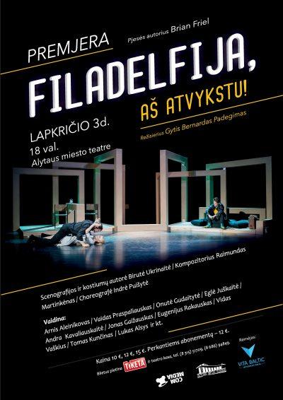 Alytaus miesto teatro premjera FILADELFIJA, AS ATVYKSU (rez. G. Padegimas)