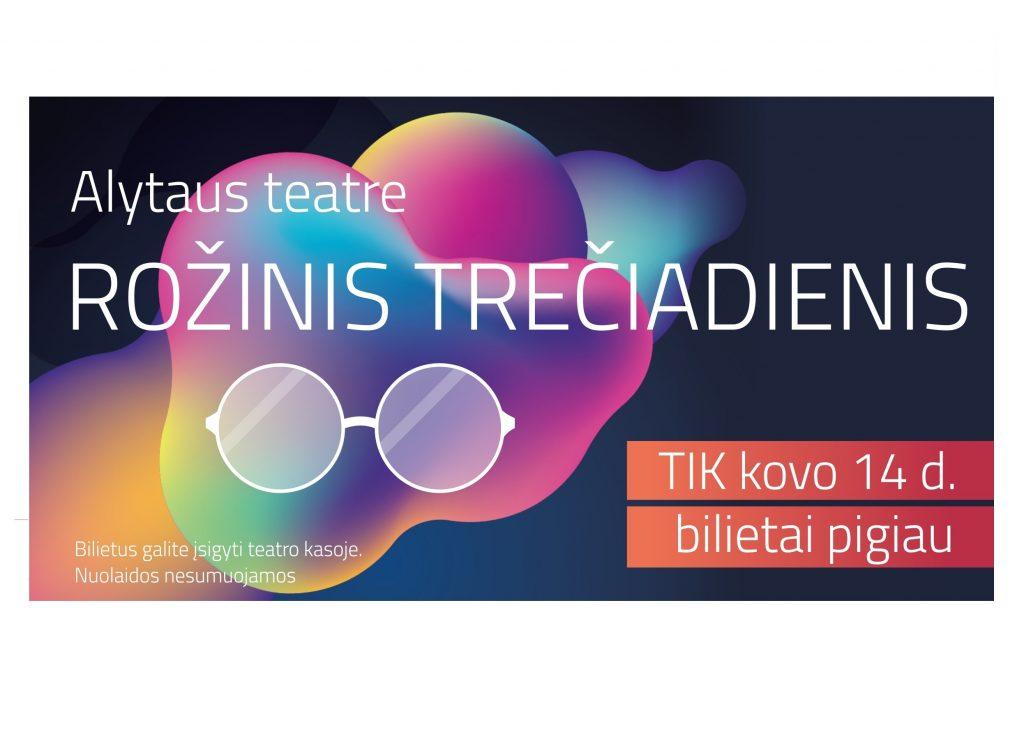 kovo 14 dieną Alytaus miesto teatre ROŽINIS TREČIADIENIS