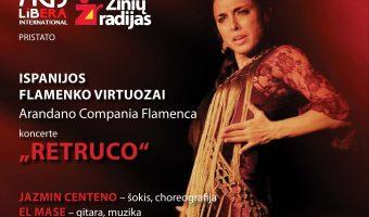 Flamenko virtuozai iš Ispanijos - Arandano Compania Flamenca koncerte ''Retruco''