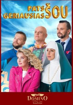 """Domino teatro šou be taisyklių (N-16)  """"PATS GERIASIAS ŠOU"""""""