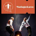 """Vilniaus mažojo teatro 2 dalių spektaklis """"MADAGASKARAS"""""""