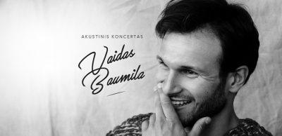 VAIDAS BAUMILA: AKUSTINIS KONCERTAS