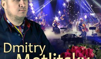 """UNIKALUS ROMANTIŠKAS ŠOU """"Dmitry Metlitsky ir Orkestras"""""""