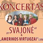 """Koncertas """"SVAJONĖ"""" ir"""" AMERIKOS VIRTUOZAI"""""""