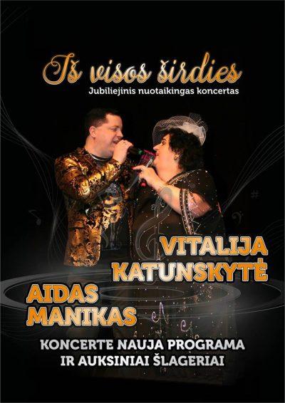 "Jubiliejinis koncertas ""Iš visos širdies"" su Vitalija Katunskyte ir Aidu Maniku"