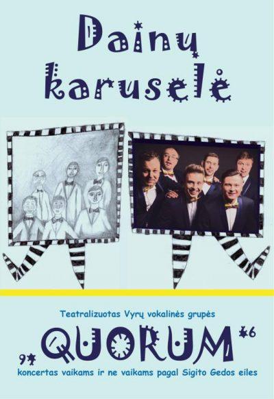 Teatralizuotas vyrų vokalinės grupės ''Quorum'' koncertas vaikams ir ne vaikams pagal Sigito Gedos eiles